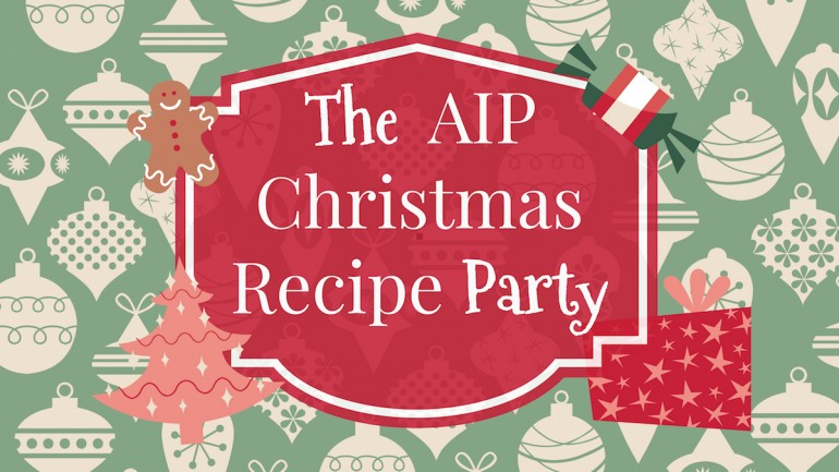 AIP Christmas Recipe Party