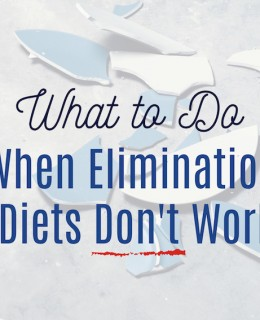 What to Do When Elimination Diets Don't Work